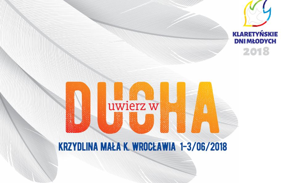 Uwierz w Ducha! Klaretyńskie Dni Młodych w Krzydlinie Małej k/ Wrocławia